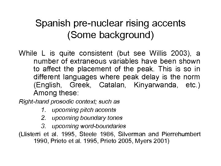 Spanish pre-nuclear rising accents (Some background) While L is quite consistent (but see Willis