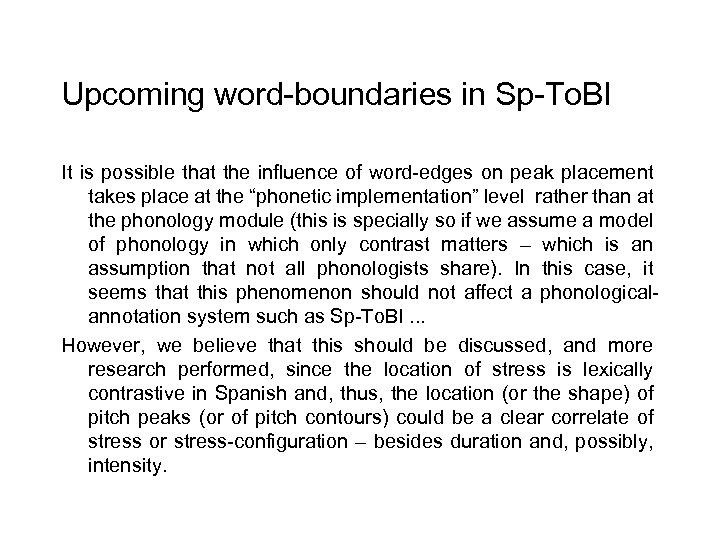 Upcoming word-boundaries in Sp-To. BI It is possible that the influence of word-edges on
