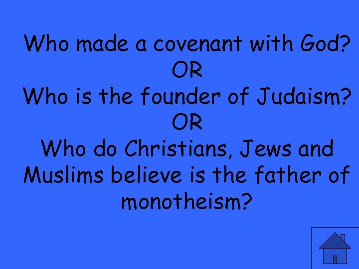 Who made a covenant with God? OR Who is the founder of Judaism? OR