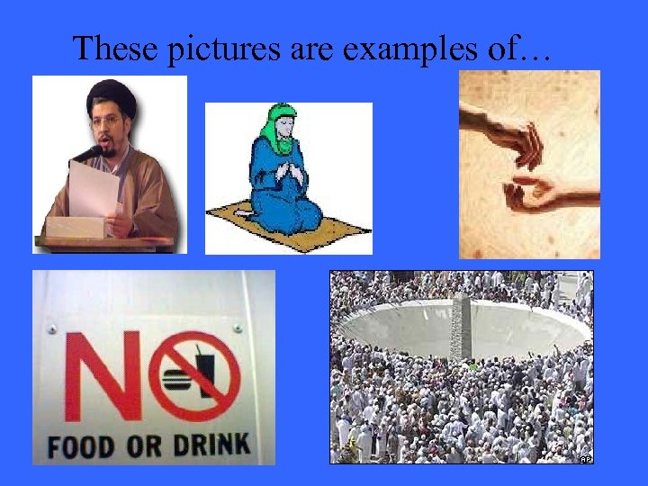 These pictures are examples of…