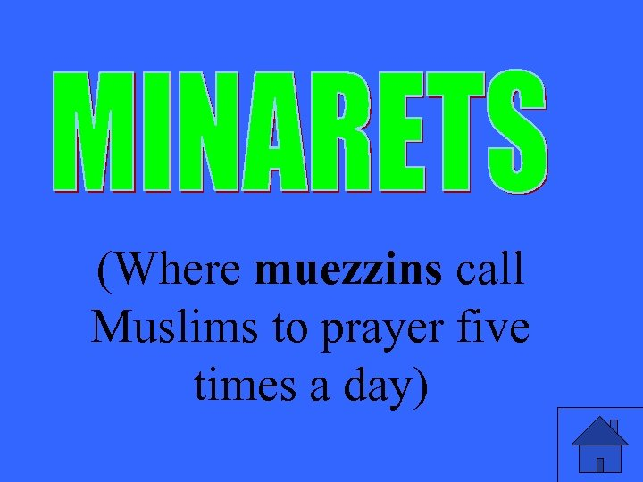 (Where muezzins call Muslims to prayer five times a day)