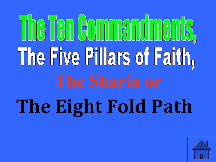 The Sharia or The Eight Fold Path