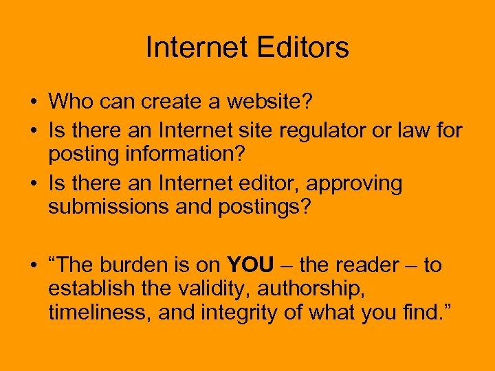 Internet Editors • Who can create a website? • Is there an Internet site