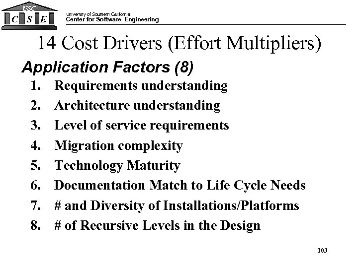 USC C S E University of Southern California Center for Software Engineering 14 Cost