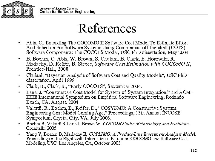 USC C S E University of Southern California Center for Software Engineering References •