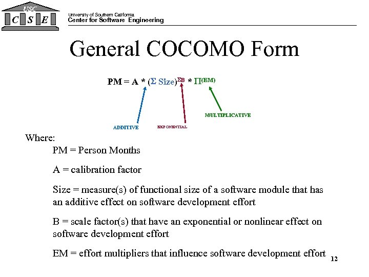 USC C S E University of Southern California Center for Software Engineering General COCOMO