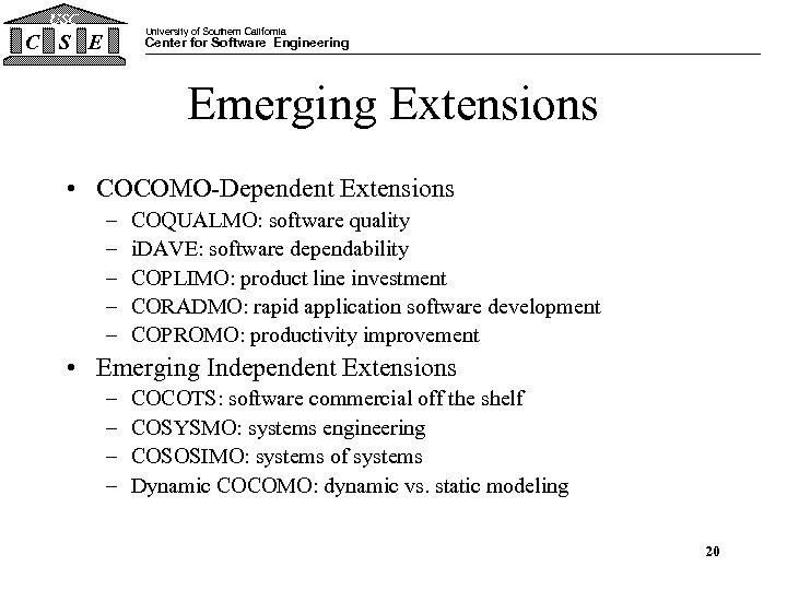 USC University of Southern California C S E Center for Software Engineering Emerging Extensions