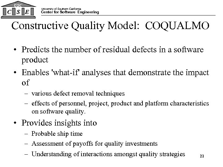 USC C S E University of Southern California Center for Software Engineering Constructive Quality