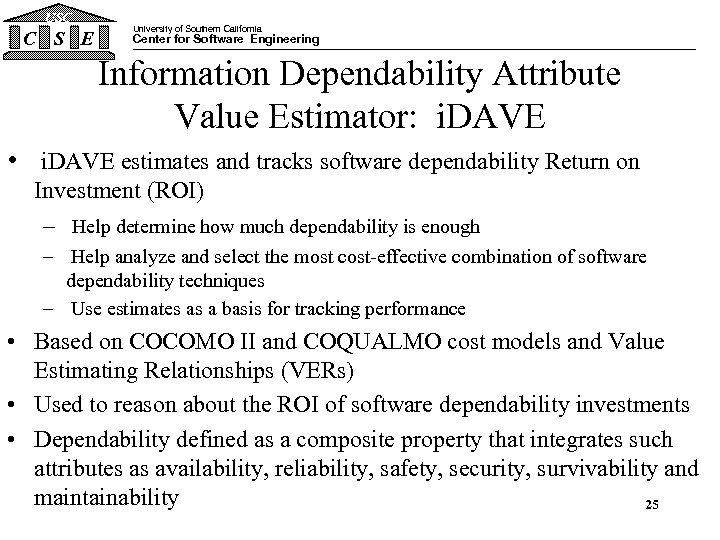 USC C S E University of Southern California Center for Software Engineering Information Dependability