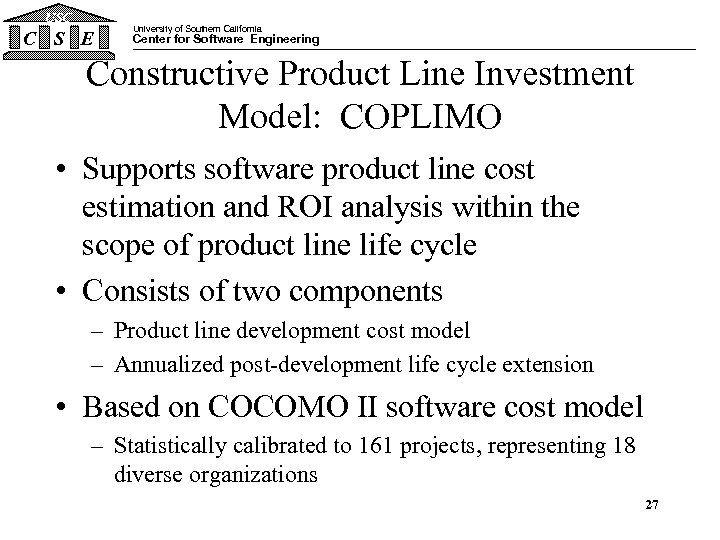 USC C S E University of Southern California Center for Software Engineering Constructive Product