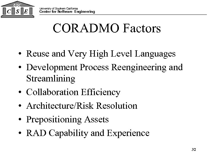 USC C S E University of Southern California Center for Software Engineering CORADMO Factors