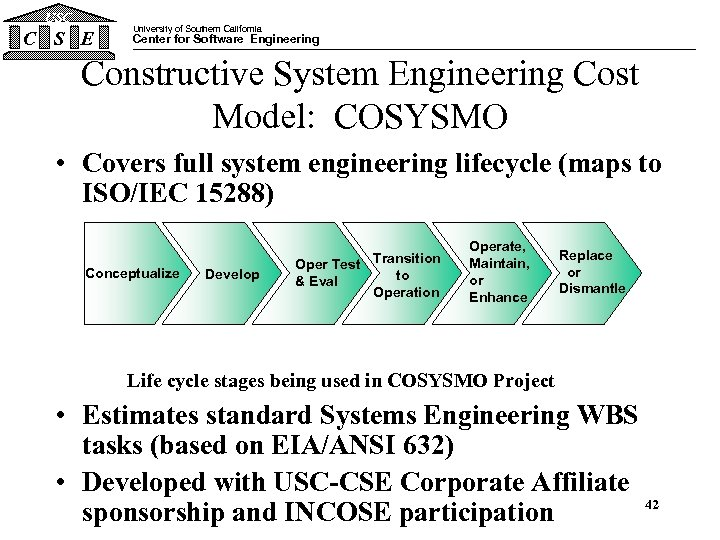 USC C S E University of Southern California Center for Software Engineering Constructive System