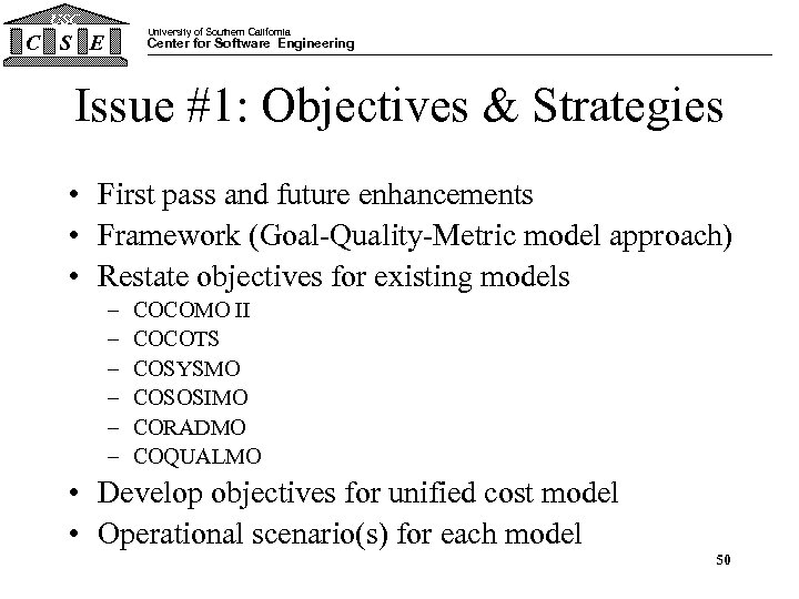 USC University of Southern California C S E Center for Software Engineering Issue #1: