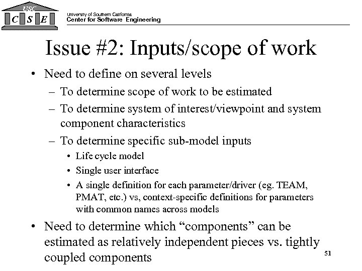 USC C S E University of Southern California Center for Software Engineering Issue #2: