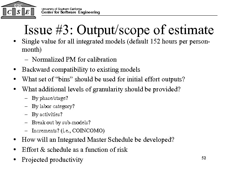 USC C S E University of Southern California Center for Software Engineering Issue #3: