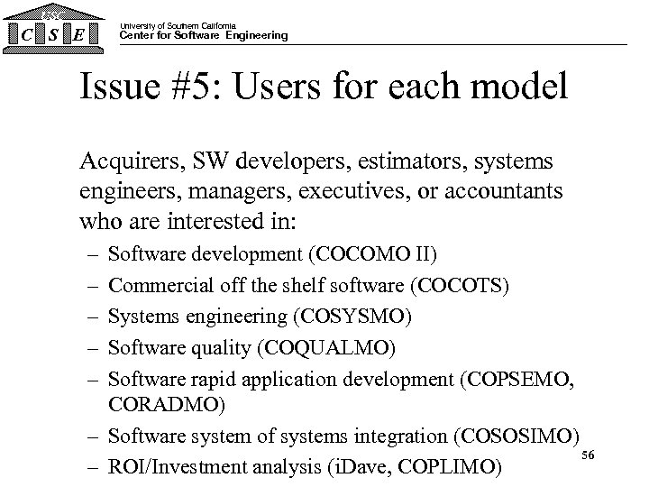 USC University of Southern California C S E Center for Software Engineering Issue #5: