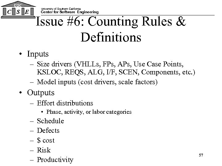 USC University of Southern California C S E Center for Software Engineering Issue #6: