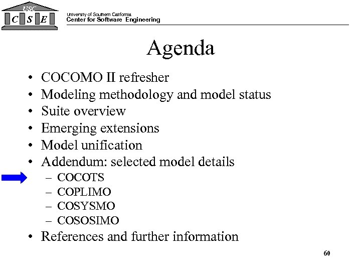 USC C S E University of Southern California Center for Software Engineering Agenda •