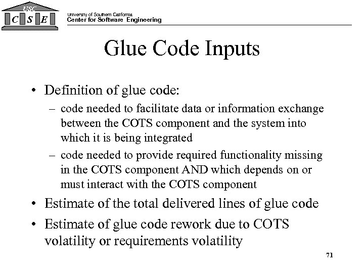 USC C S E University of Southern California Center for Software Engineering Glue Code
