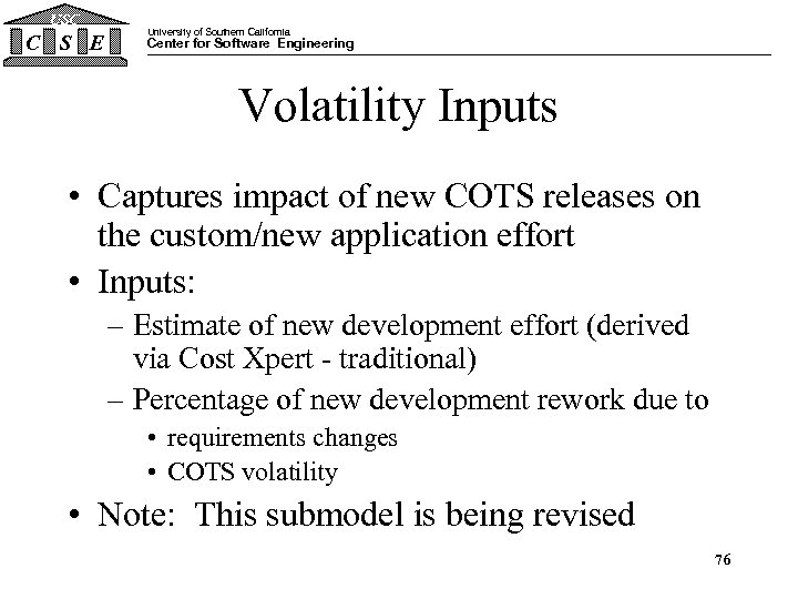 USC C S E University of Southern California Center for Software Engineering Volatility Inputs