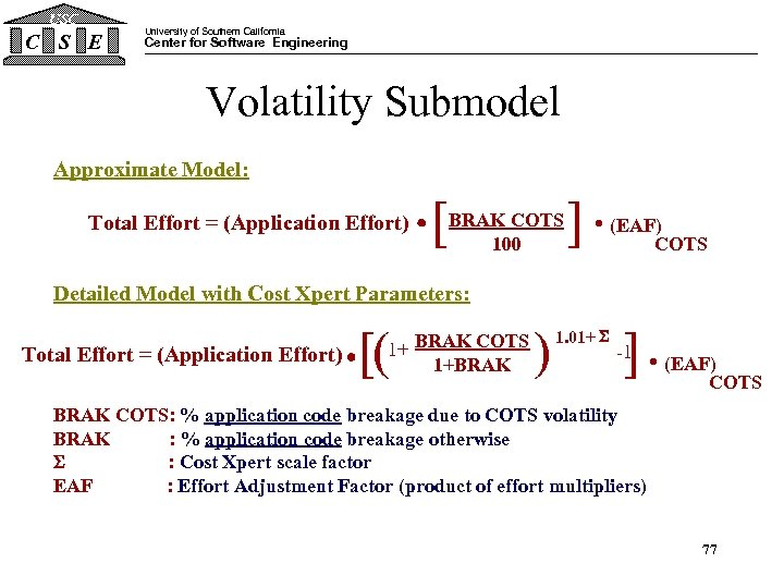 USC C S E University of Southern California Center for Software Engineering Volatility Submodel