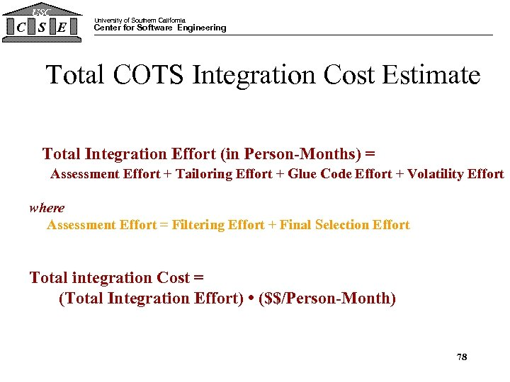 USC C S E University of Southern California Center for Software Engineering Total COTS