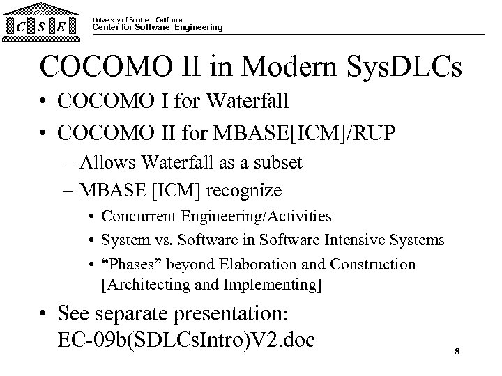 USC C S E University of Southern California Center for Software Engineering COCOMO II