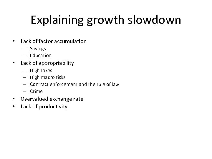 Explaining growth slowdown • Lack of factor accumulation – Savings – Education • Lack