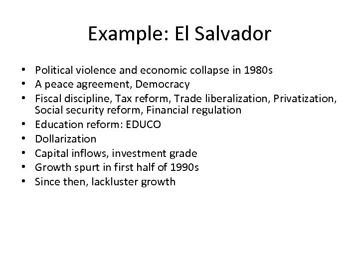 Example: El Salvador • Political violence and economic collapse in 1980 s • A