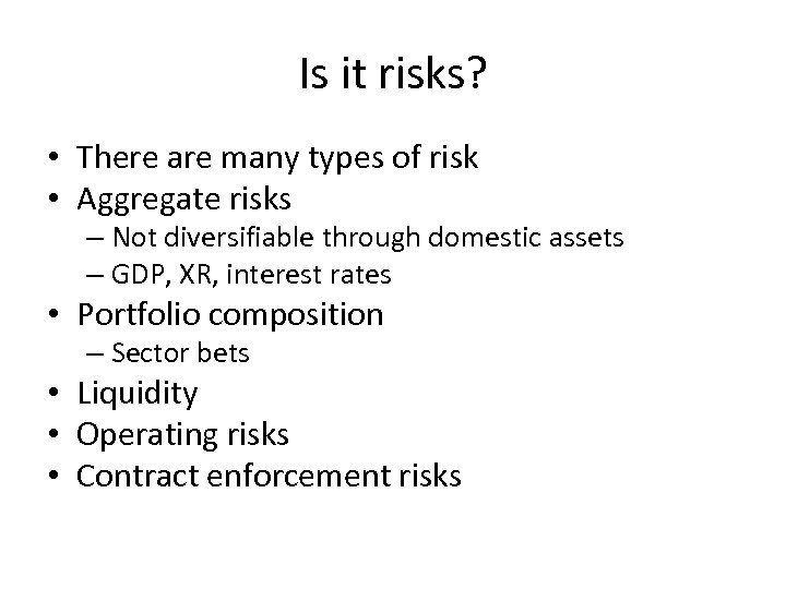 Is it risks? • There are many types of risk • Aggregate risks –