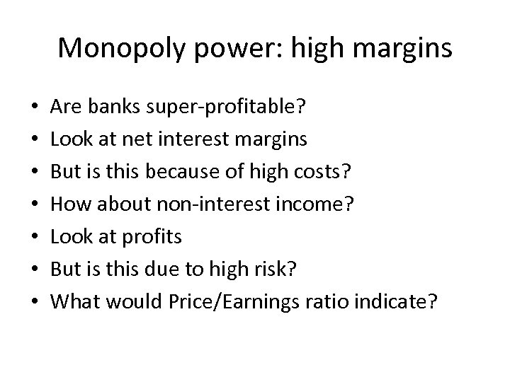 Monopoly power: high margins • • Are banks super-profitable? Look at net interest margins
