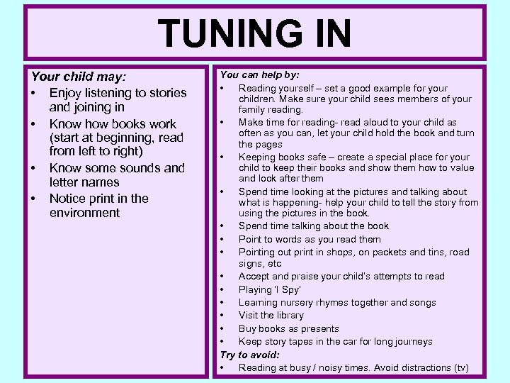TUNING IN Your child may: • Enjoy listening to stories and joining in •