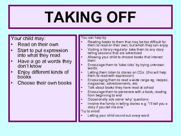 TAKING OFF Your child may: • Read on their own • Start to put