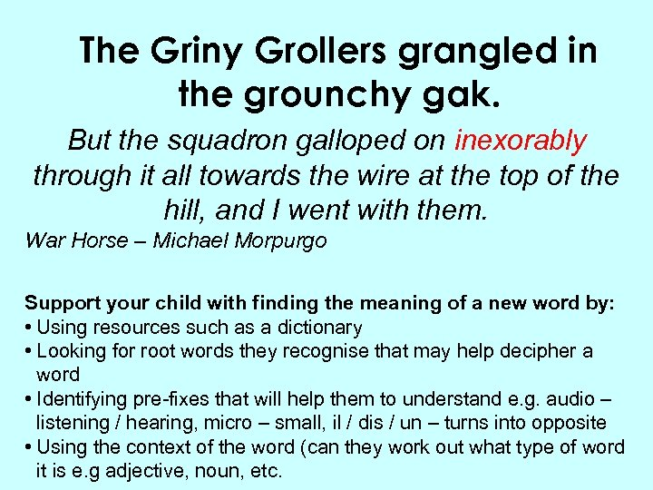 The Griny Grollers grangled in the grounchy gak. But the squadron galloped on inexorably