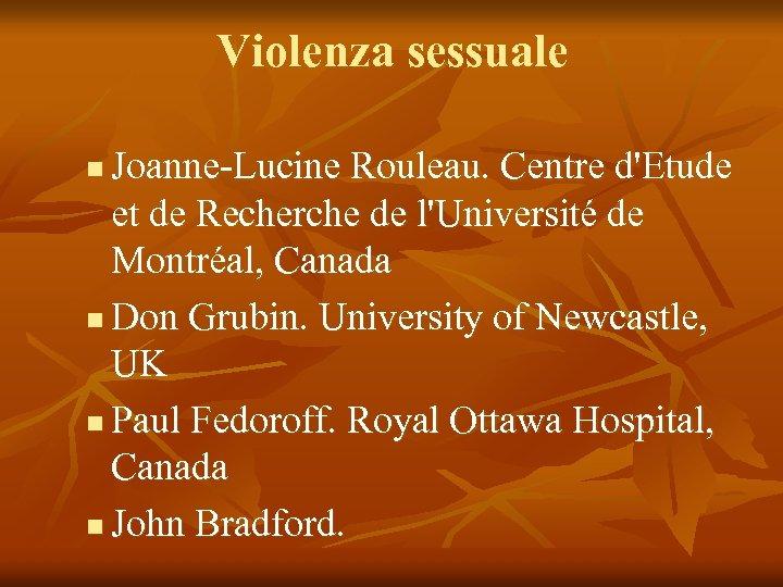 Violenza sessuale Joanne-Lucine Rouleau. Centre d'Etude et de Recherche de l'Université de Montréal, Canada