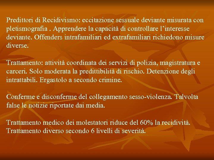 Predittori di Recidivismo: eccitazione sessuale deviante misurata con pletismografia. Apprendere la capacità di controllare