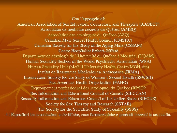 Con l'appoggio di: American Association of Sex Educators, Counselors, and Therapists (AASECT) Association de