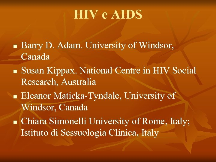 HIV e AIDS n n Barry D. Adam. University of Windsor, Canada Susan Kippax.