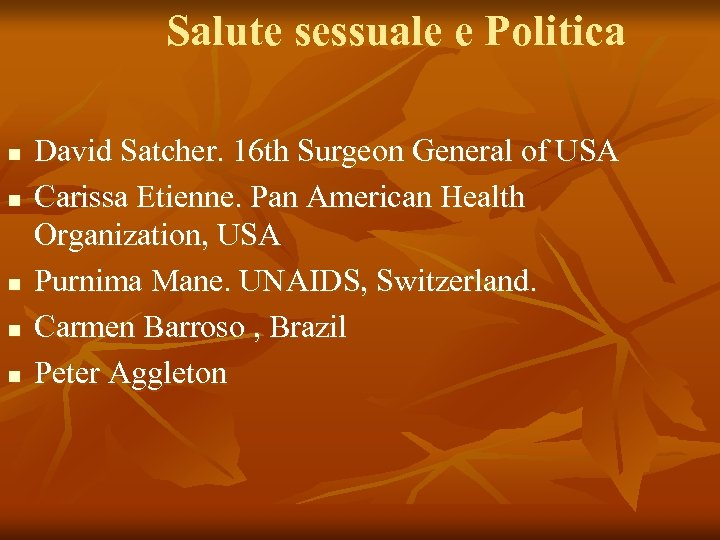 Salute sessuale e Politica n n n David Satcher. 16 th Surgeon General of