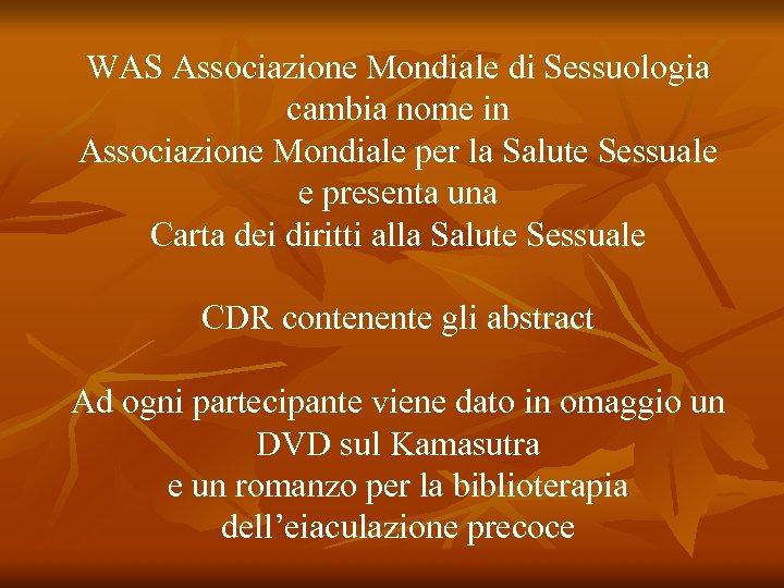 WAS Associazione Mondiale di Sessuologia cambia nome in Associazione Mondiale per la Salute Sessuale