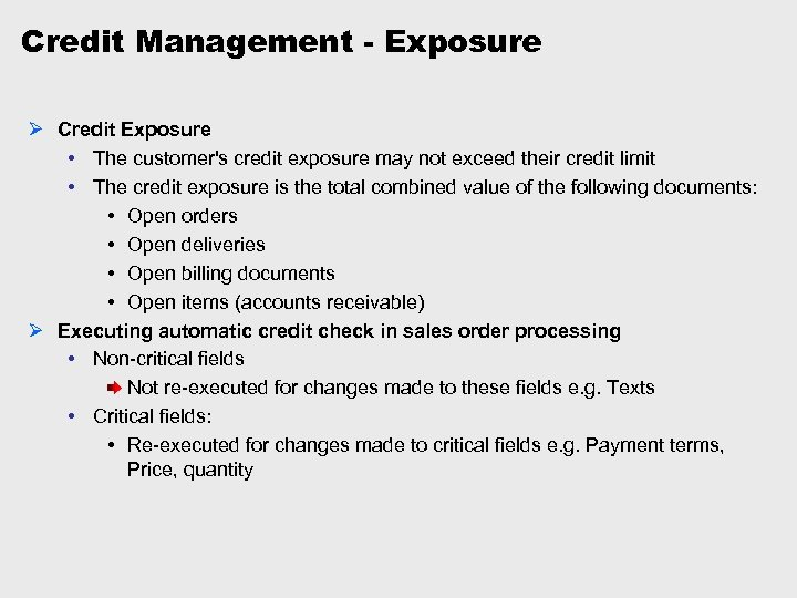 Credit Management - Exposure Ø Credit Exposure • The customer's credit exposure may not