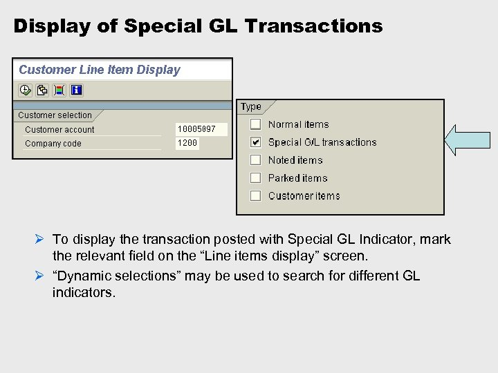 Display of Special GL Transactions Ø To display the transaction posted with Special GL