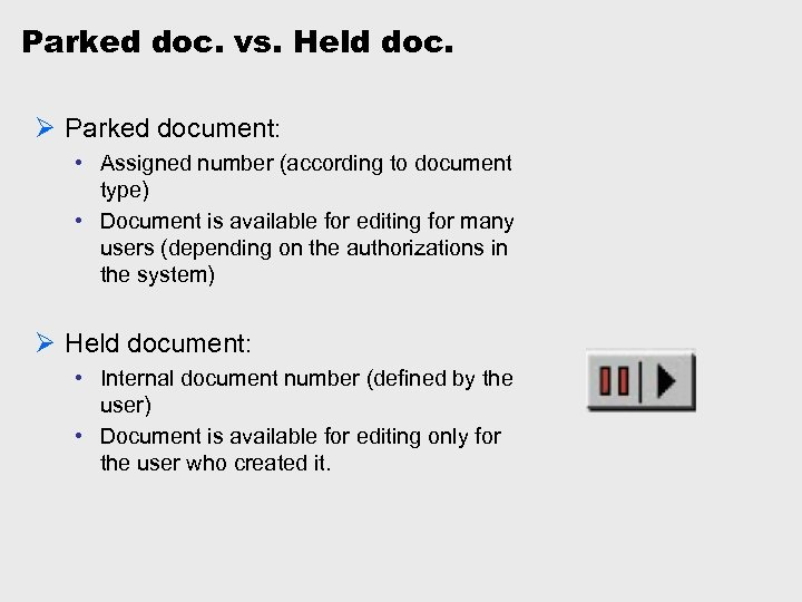 Parked doc. vs. Held doc. Ø Parked document: • Assigned number (according to document