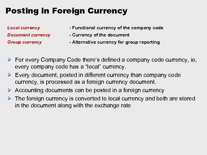 Posting in Foreign Currency Local currency - Functional currency of the company code Document