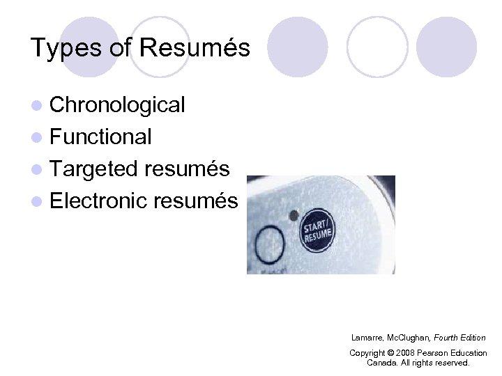 Types of Resumés l Chronological l Functional l Targeted resumés l Electronic resumés Lamarre,