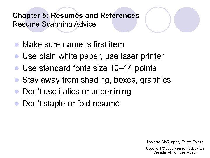 Chapter 5: Resumés and References Resumé Scanning Advice l l l Make sure name