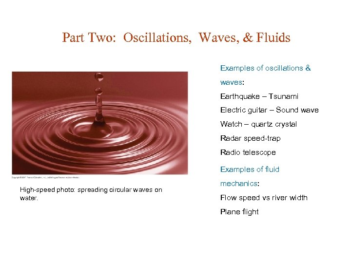 Part Two: Oscillations, Waves, & Fluids Examples of oscillations & waves: Earthquake – Tsunami