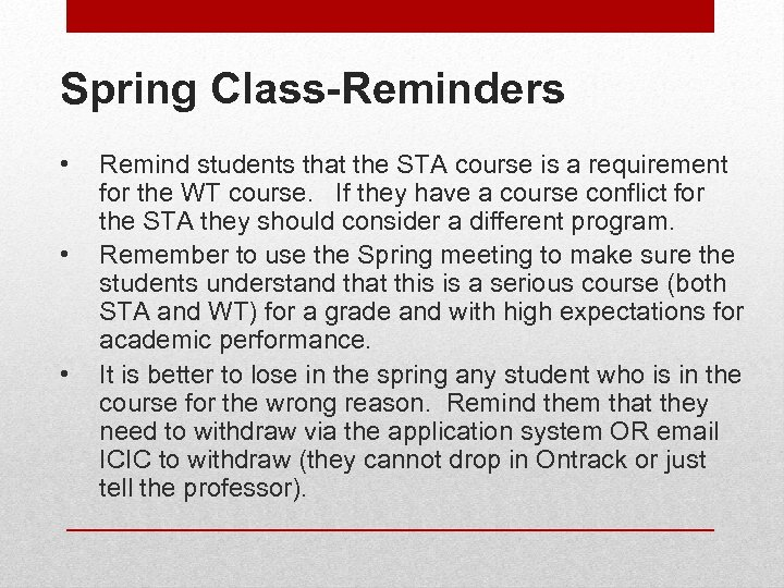Spring Class-Reminders • • • Remind students that the STA course is a requirement