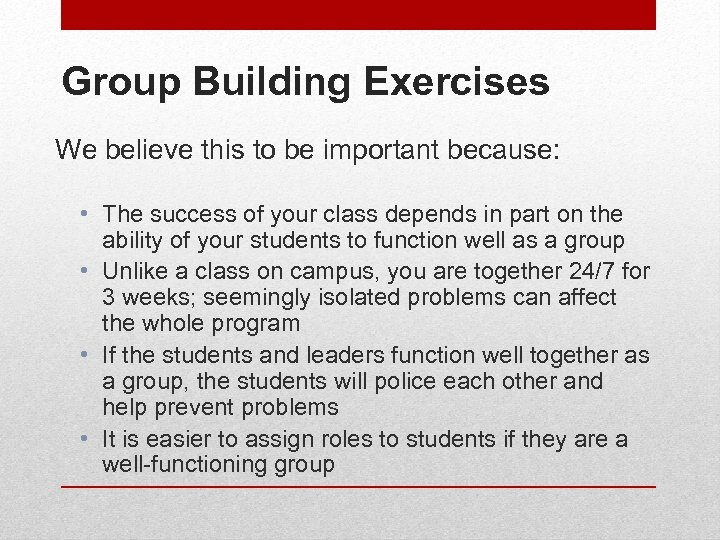 Group Building Exercises We believe this to be important because: • The success of