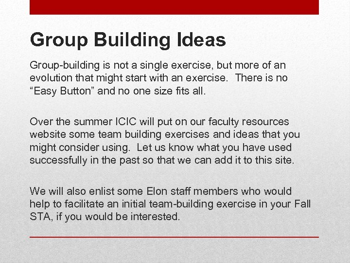Group Building Ideas Group-building is not a single exercise, but more of an evolution